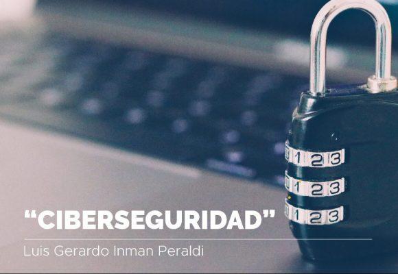Ciberseguridad por Luis Gerardo Inman